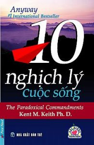 10 nghịch lý cuộc sống - Kent Kenth